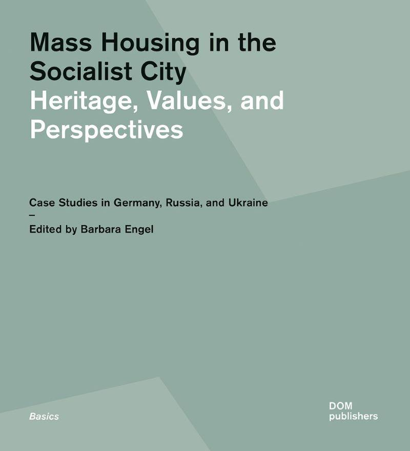 Mass Housing in the Socialist City. Heritage, Values,