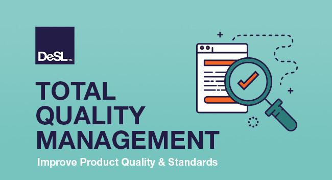 Dramatically Improve Products with Total Quality Management