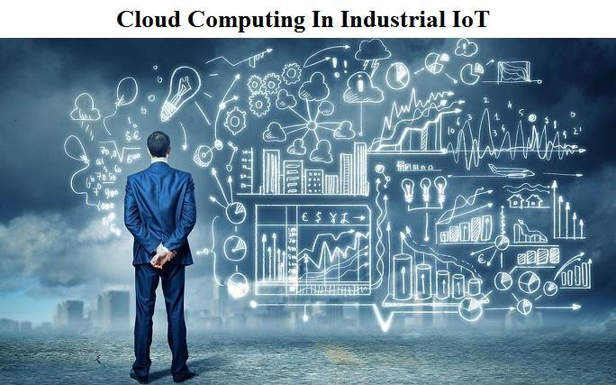 Astonishing Growth of Cloud Computing In Industrial IoT Market