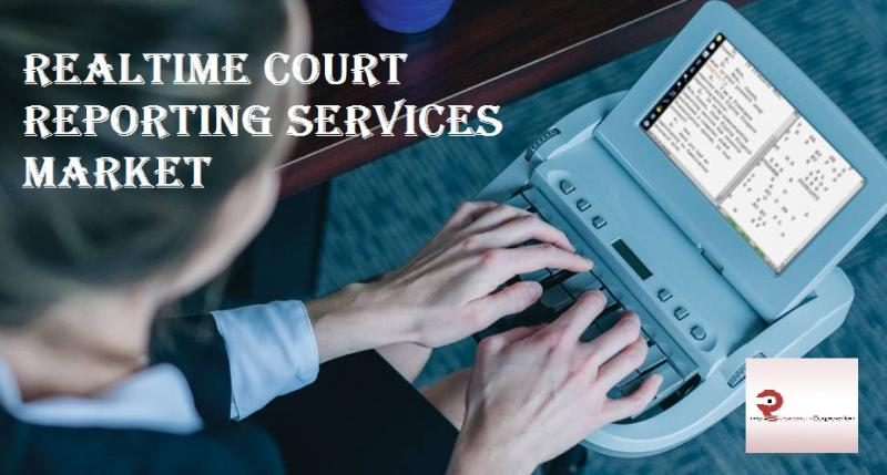 Realtime Court Reporting Services Market