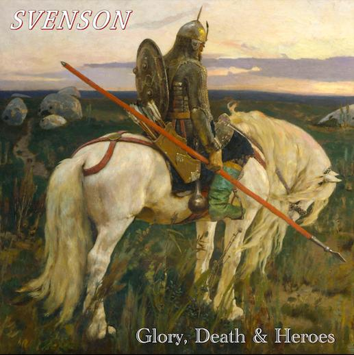 Album Cover: Svenson - Glory, Death and Heroes