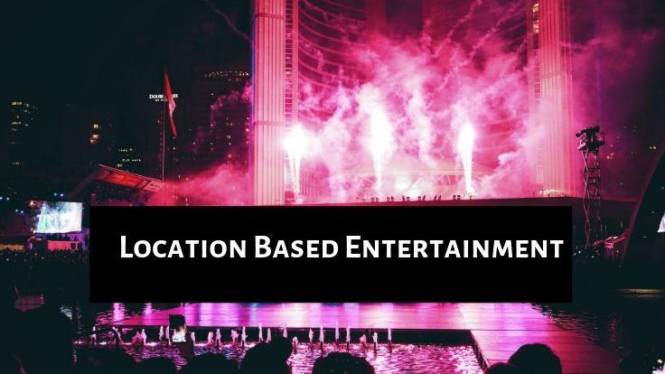 Location-Based Entertainment Market