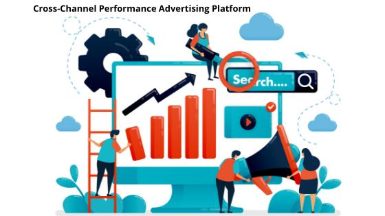Cross-Channel Performance Advertising Platform Market