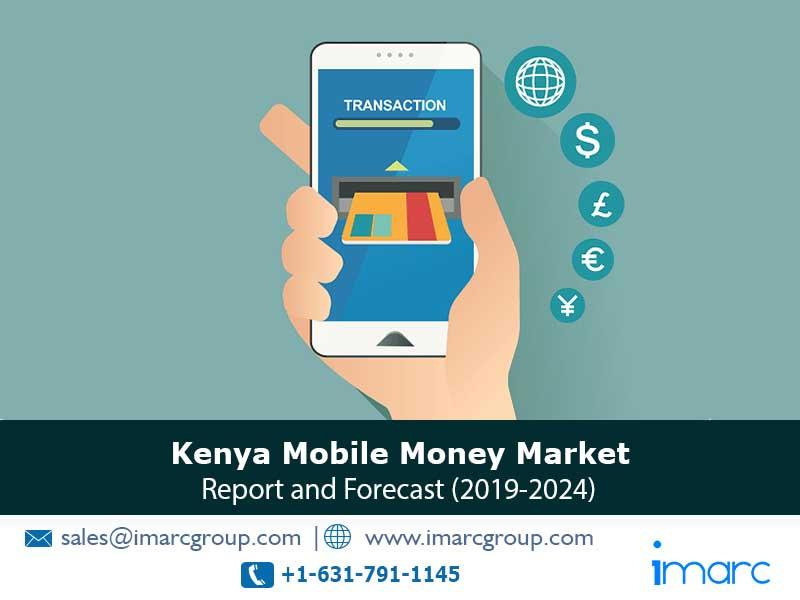 Kenya Mobile Money Market to Reach US$ 174 Billion by 2024,