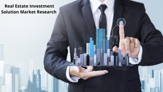 Real Estate Investment Solution Market