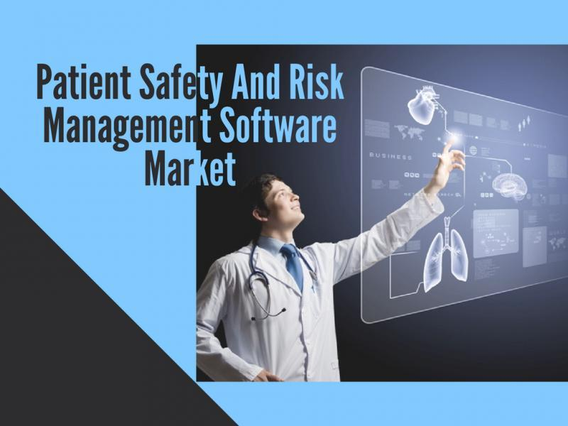 Patient Safety and Risk Management Software Market - Premium Market Insights