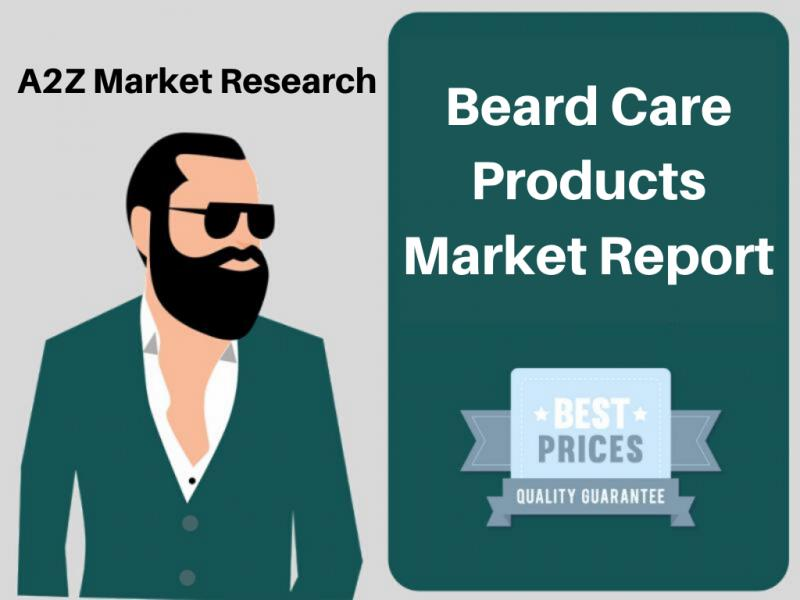 New reports unveils more details about Beard Care Products