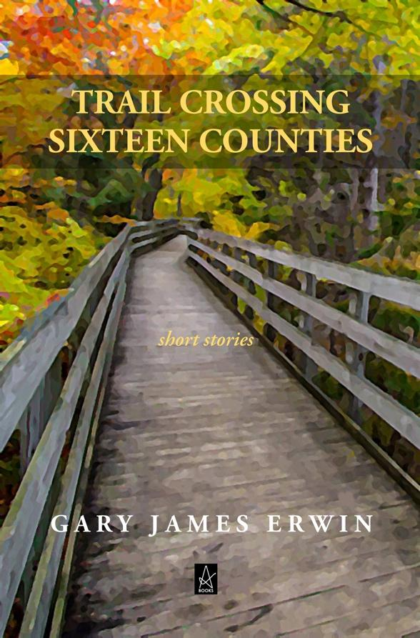 New Book by Gary James Erwin: Trail Crossing Sixteen Counties