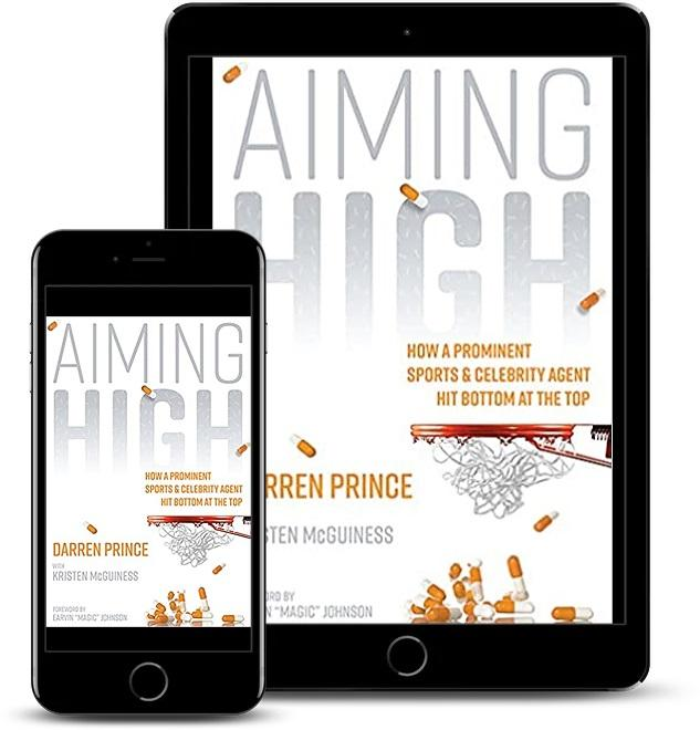 Aiming High: How a Prominent Sports and Celebrity Agent Hit Bottom at the Top By Darren Prince