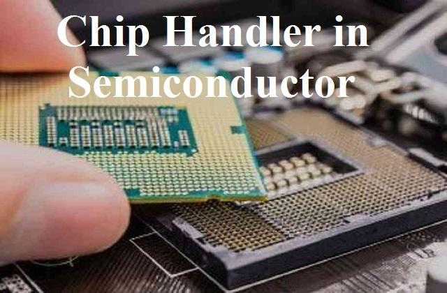 Chip Handler in Semiconductor Market