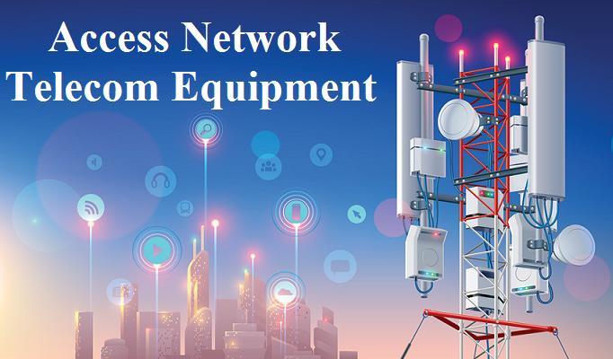 Access Network Telecom Equipment Market