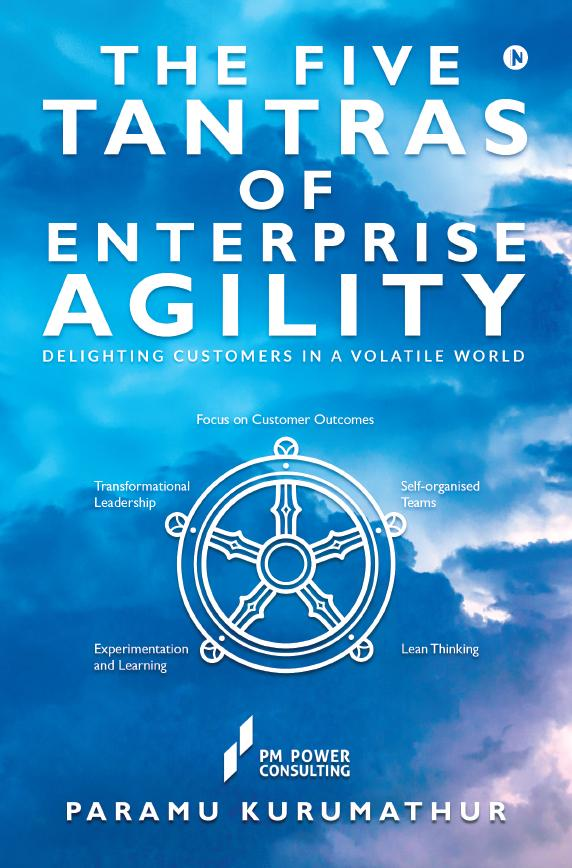 'The Five Tantras of Enterprise Agility' is distilled from the career-long learnings of PM Power coaches