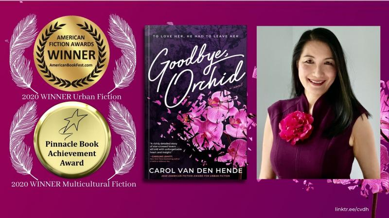 Award-winning author Carol Van Den Hende pens American Fiction Award winner GOODBYE, ORCHID, inspired by combat-wounded veterans