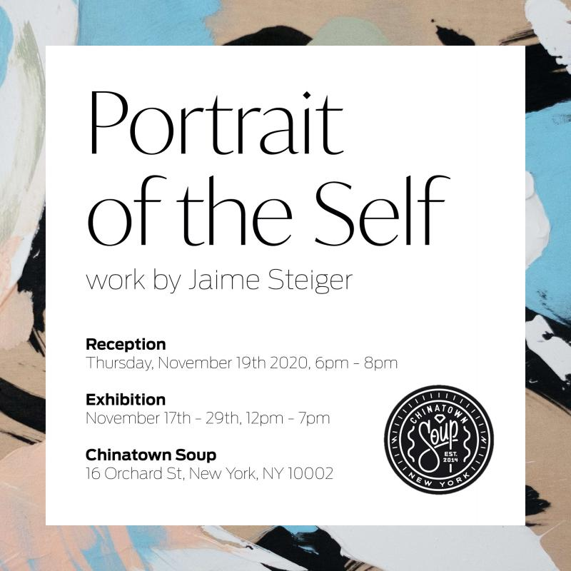 PORTRAIT OF THE SELF - A DEBUT SOLO EXHIBITION from JAIME STEIGER