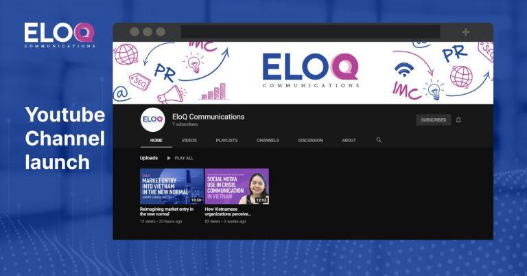 EloQ Communications, a leading PR and marketing agency based in Vietnam, officially releases its Youtube channel.