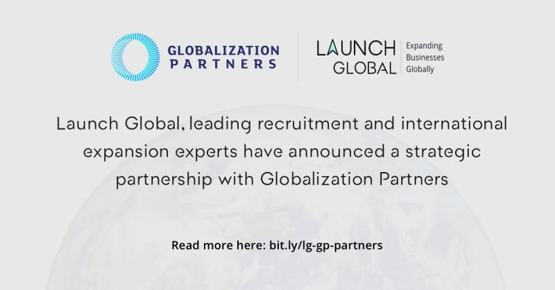 Launch Global, leading recruitment and international expansion experts have announced a strategic partnership with Globalization P