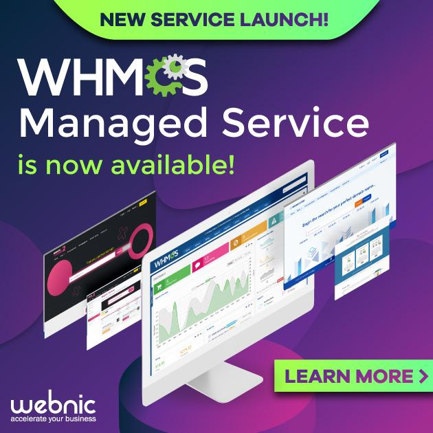 WebNIC launches new service, named WHMCS Managed Service, to help partners set up a successful web business.