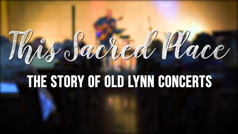 """This Sacred Place: The Story of Old Lynn Concerts"""