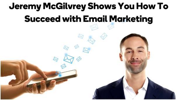 Jeremy McGilvrey's Email Marketing Strategy