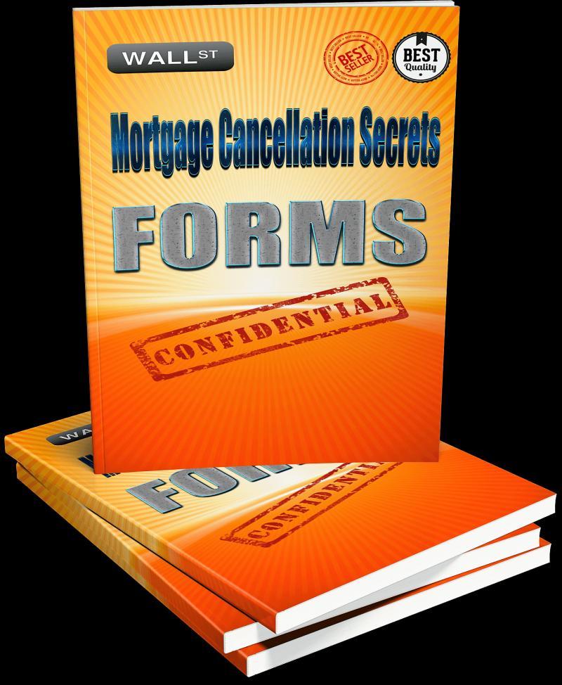 Mortgage Cancellation Secrets Forms