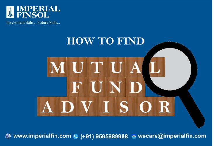 How to Find the Best Mutual Fund Advisor in India?
