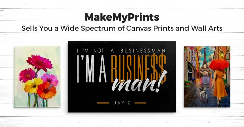 MakeMyPrints sells you a wide spectrum of canvas prints