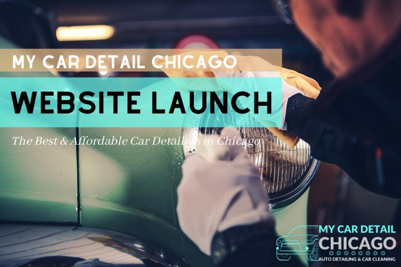 Website Launch of My Car Detail Chicago Specializing Car Detailers in Chicago