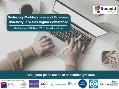Reducing Worklessness and Economic Inactivity in Wales Digital Conference