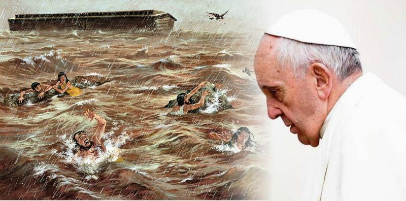 Pope Francis: God's Wrath will Bring Another World-wide Flood