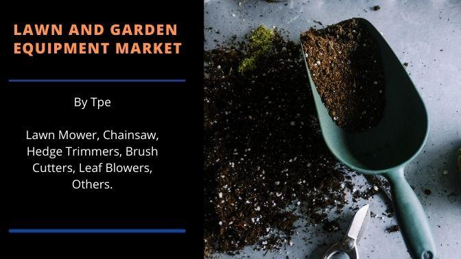 Lawn and Garden Equipment Market Size, Share, Trends,