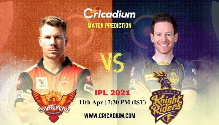 SRH Vs KKR IPL Today Match Prediction 11th Apr 2021