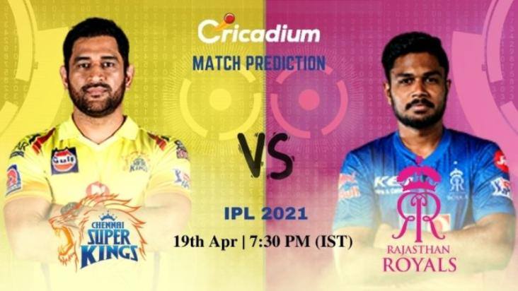 CSK vs RR Today Match Prediction 19th Apr 2021