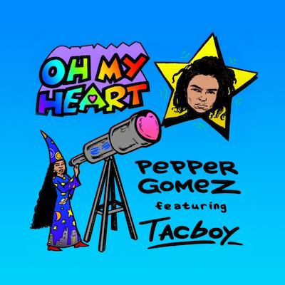 Pepper Gomez - Oh My Heart