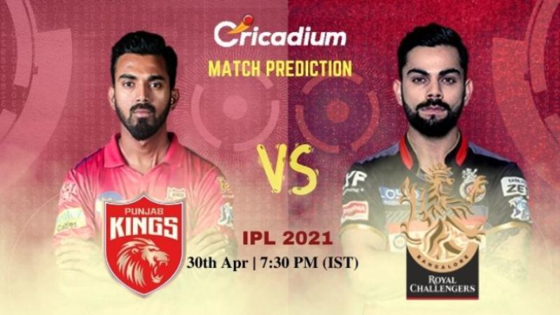 PBKS vs RCB Today IPL Match 26 Prediction 30th Apr 2021