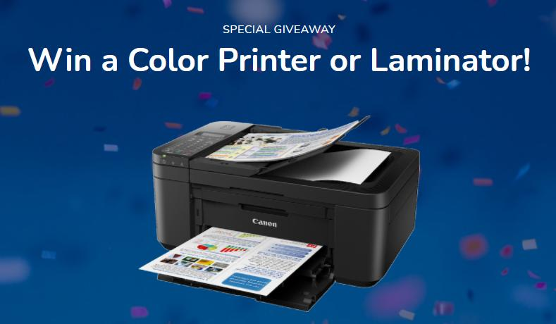 Win a Color Printer or Laminator!