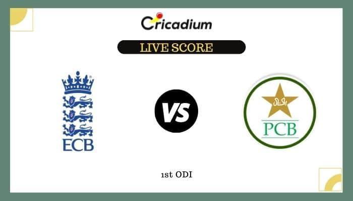 1st ODI ENG vs PAK Live Cricket Score 8th July 2021