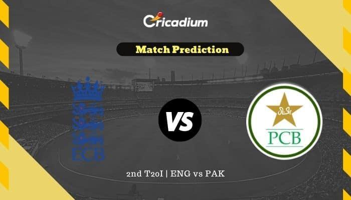 2nd T20I England vs Pakistan Today Match Prediction