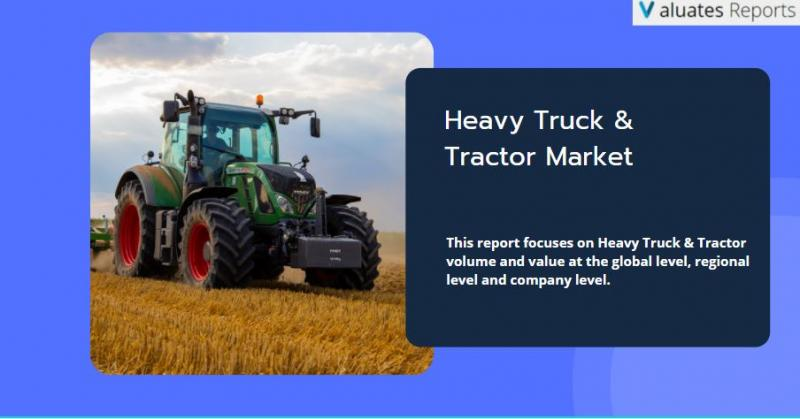 Heavy Truck & Tractor Market Size, Share, Growth, Analysis,