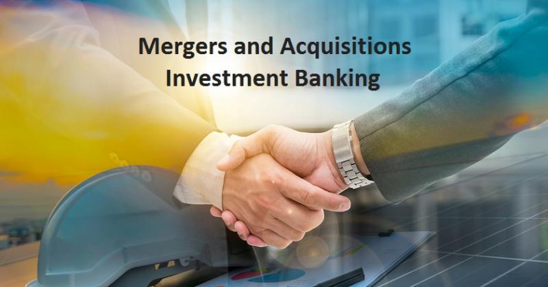 Mergers and Acquisitions Investment Banking Market