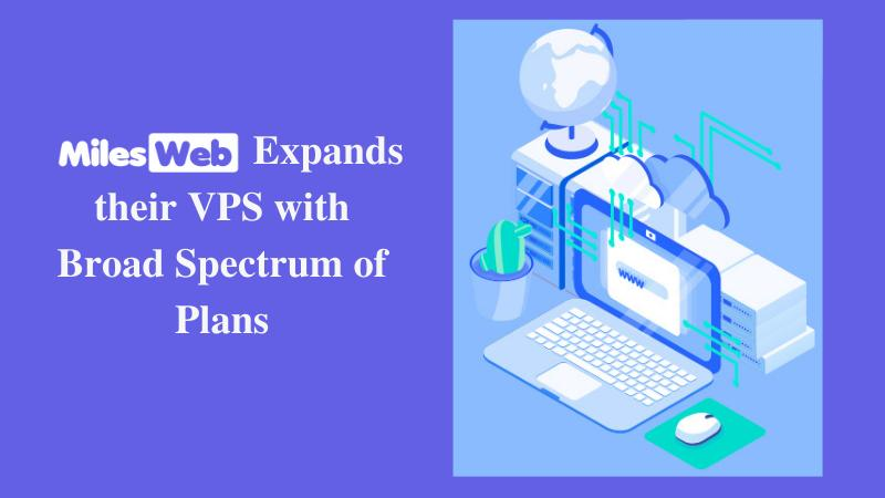 esWeb brings a new range to its existing managed Linux VPS hosting plans for their customers in mid- 2021, ensuring they meet the