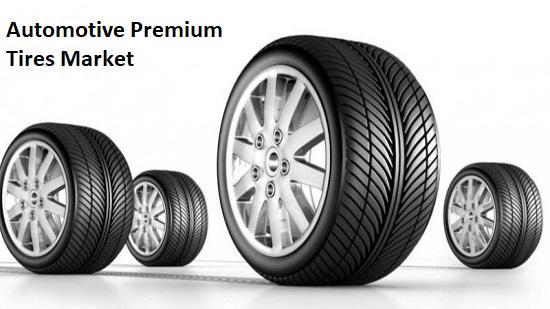 Automotive Premium Tires Market Top key Players - Goodyear ,