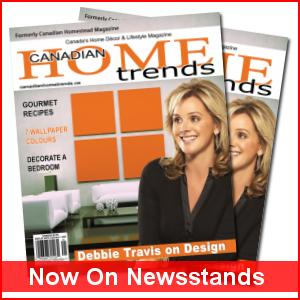 Canadian Home Trends - Canada's Home Decor & Lifestyle Magazine