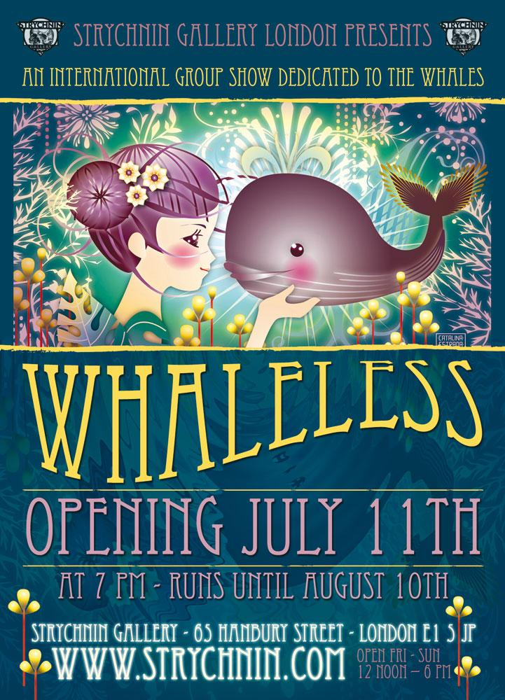 Whaleless is an international group show starting its tour at Strychnin Gallery London. A percentage of sales will be donated to Greenpeace. Flyer image with kind permission by Catalina Estrada.